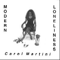 Modern Loneliness, Carol Martini