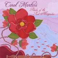 Petals of the Red Magnolia, Carol Martini