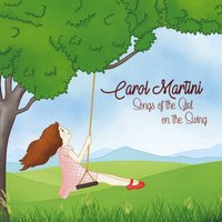 Songs of the Girl on the Swing, Carol Martini
