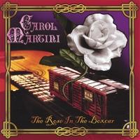 The Rose in the Boxcar, Carol Martini