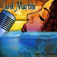 Carol Martini, The Art of Singing While Drowning